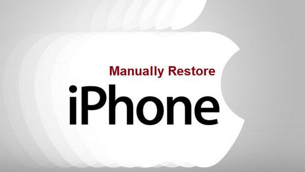 how to manaully restore iPhone