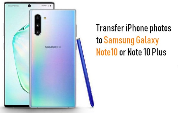 Transfer iPhone photos to Samsung Galaxy Note 10/10 Plus