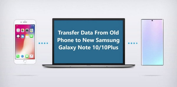 transfer data to Samsung Galaxy Note 10